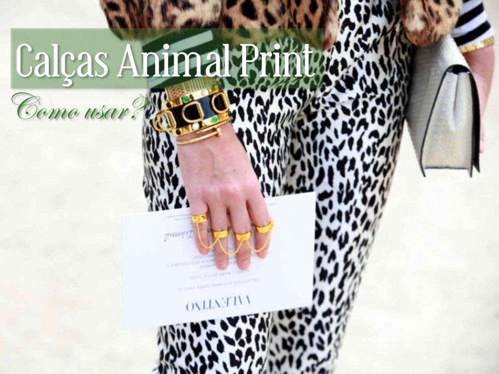 blog-love-shoes-como-usar-calças-animal-print-onça
