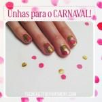 Unhas para o Carnaval!