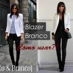 Blazer branco – como usar?!